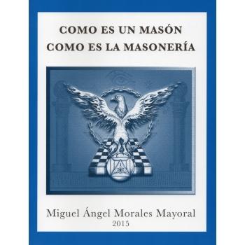 Como es un Masón como es la Masonería